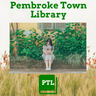 Picture of girl sitting in front of plants reading book. Pembroke Town Library listed at top.